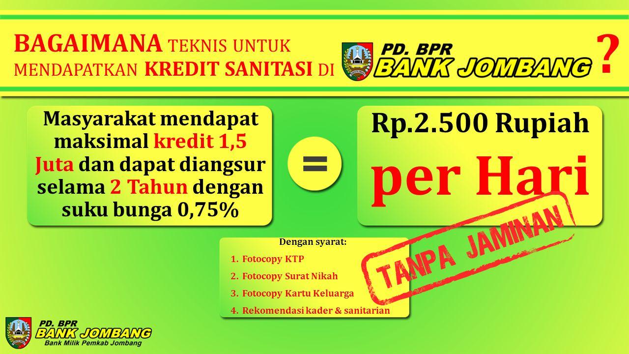 Masyarakat mendapat maksimal kredit 1,5 Juta dan dapat diangsur selama 2 Tahun dengan suku bunga 0,75% BAGAIMANA TEKNIS UNTUK MENDAPATKAN KREDIT SANIT