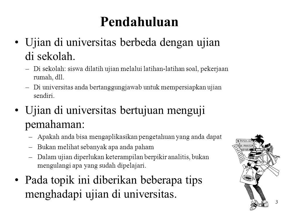 Ujian di universitas berbeda dengan ujian di sekolah.
