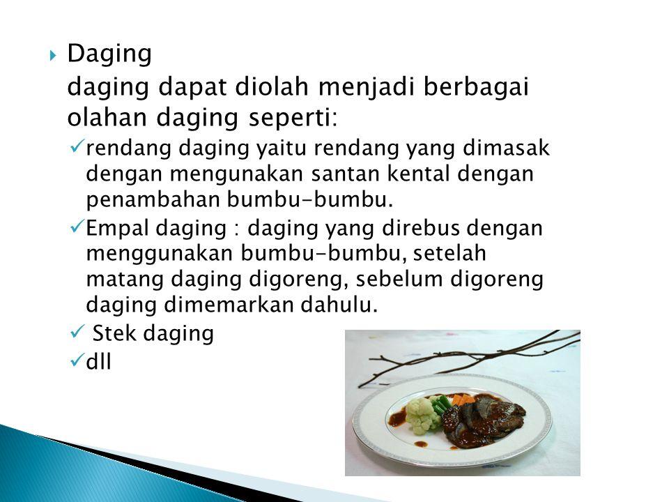  Ikan Dapat diolah menjadi berbagai macam olahan, di daerah sumatera dikenal sale ikan, yaitu terbuat dari ikan lele yang proses memasaknya melalui proses pengasapan.