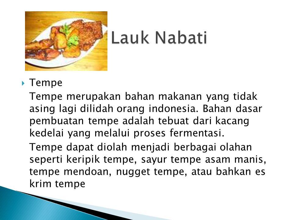  Tahu Tahu sebagai sumber protein nabati, yang terbuat dari sari pati kacang kedelai.