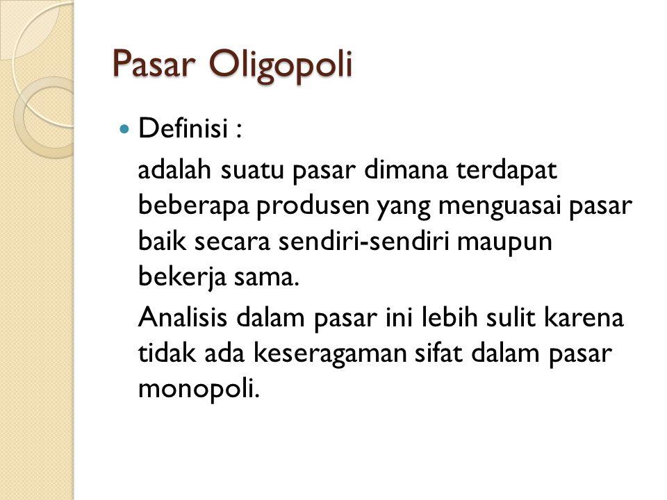 Ciri – ciri pasar oligopoli Jumlah perusahaan sangat sedikit.