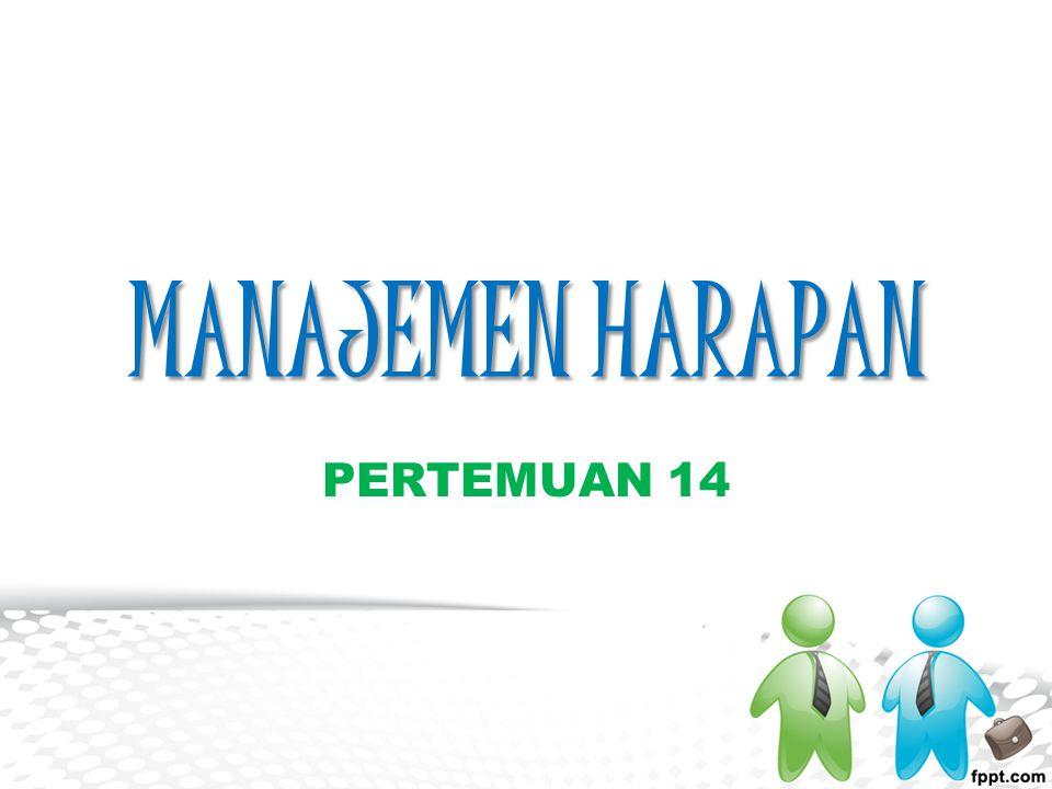 MANAJEMEN HARAPAN PERTEMUAN 14