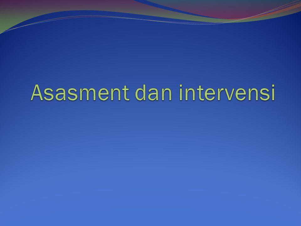 ASESMEN DALAM PEKERJAAN SOSIAL Asesmen adalah dua hal penting: proses dan produk/hasil.