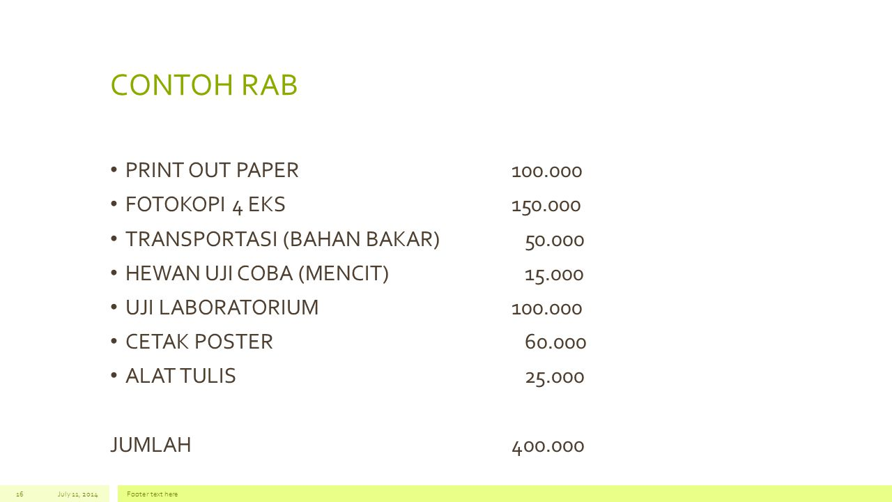 CONTOH RAB PRINT OUT PAPER100.000 FOTOKOPI 4 EKS150.000 TRANSPORTASI (BAHAN BAKAR) 50.000 HEWAN UJI COBA (MENCIT) 15.000 UJI LABORATORIUM100.000 CETAK
