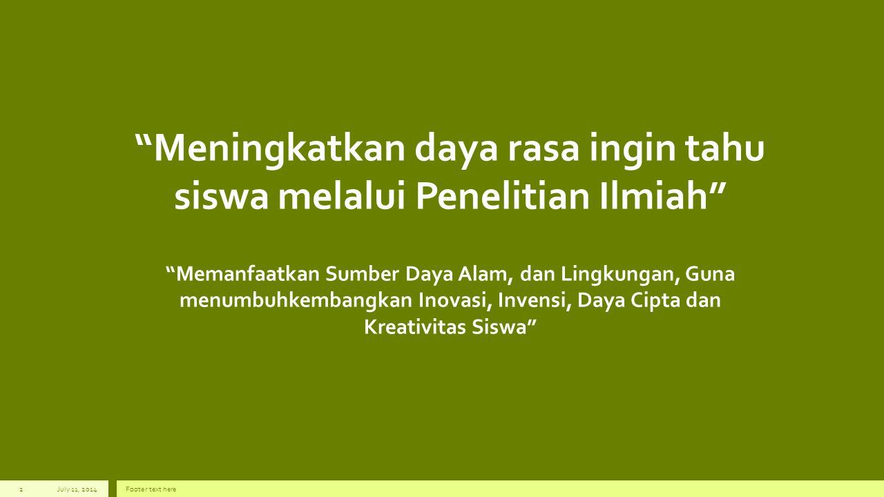Bidang Keilmuan IPA (MIPA dan Terapan) IPS dan Kemanusiaan IPT July 11, 2014Footer text here3