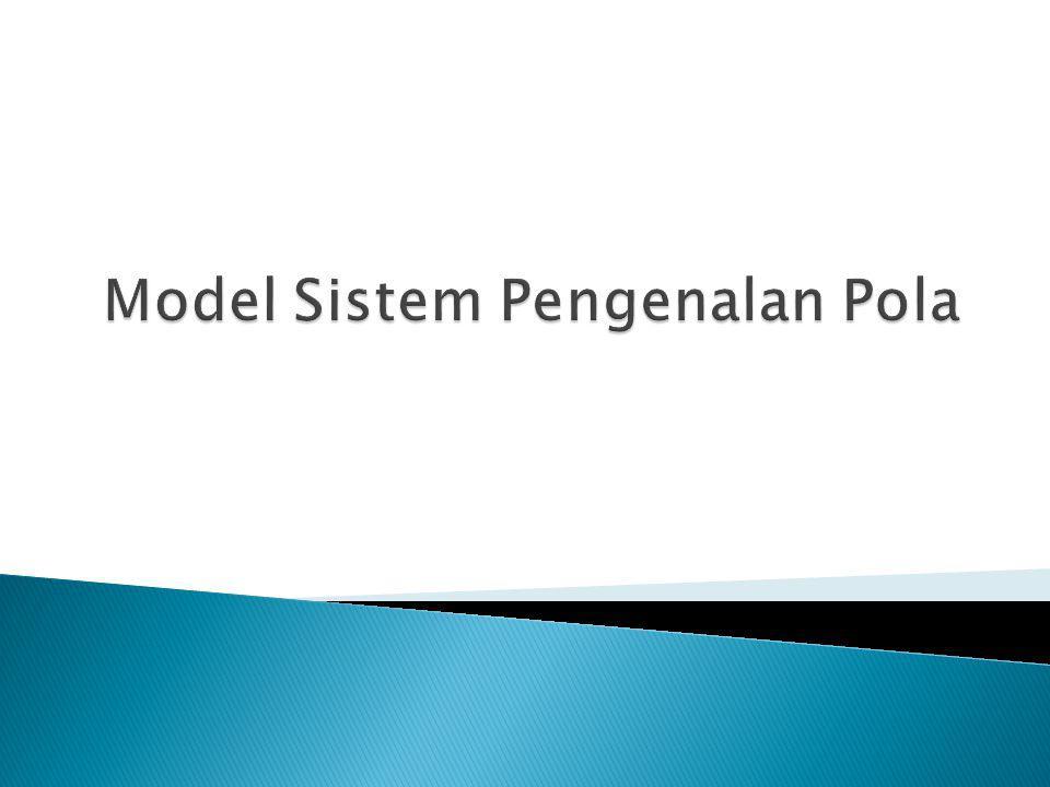  Terdapat banyak jenis pola: ◦ Pola visual ◦ Pola temporal ◦ Pola logikal  Tidak ada tepat satu teori untuk menyelesaikan problem pengenalan pola  Terdapat model standar yang dapat dijadikan teori acuan ◦ Statistik atau Fuzzy ◦ Syntatic atau Struktur ◦ Berbasis pengetahuan 2 Statistical Pattern Recognitio n