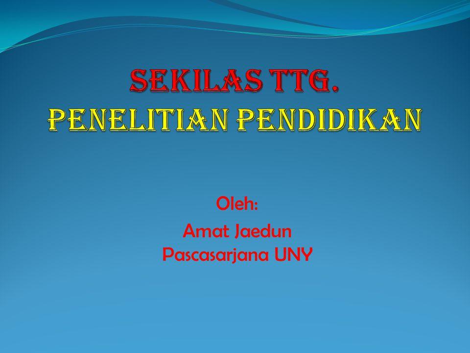 Oleh: Amat Jaedun Pascasarjana UNY