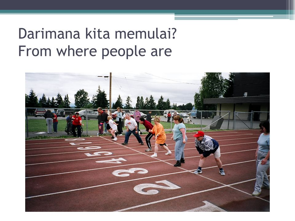Darimana kita memulai? From where people are