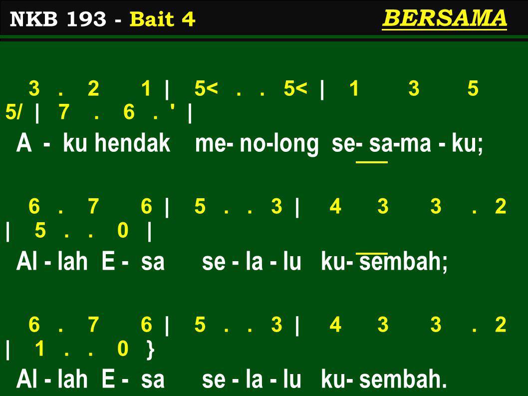 3.2 1 | 5<.. 5< | 1 3 5 5/ | 7. 6. | A - ku hendak me- no-long se- sa-ma - ku; 6.