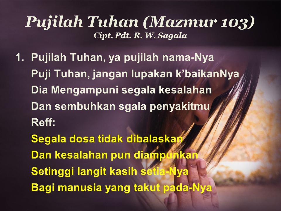 Pujilah Tuhan (Mazmur 103) Cipt.Pdt. R. W.