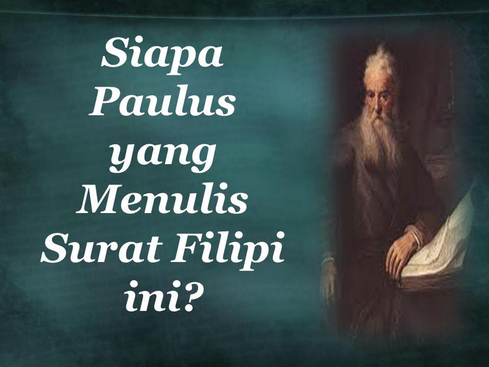 Siapa Paulus yang Menulis Surat Filipi ini?