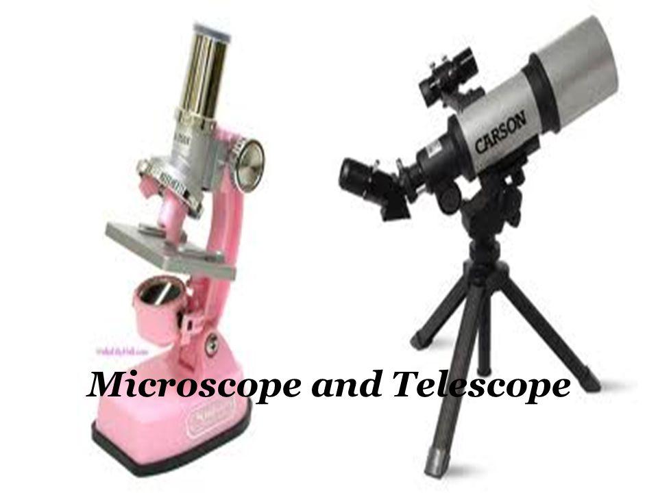 Microscope and Telescope