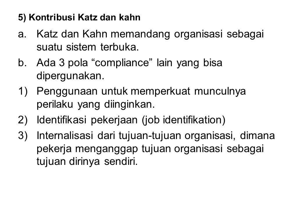 """5) Kontribusi Katz dan kahn a.Katz dan Kahn memandang organisasi sebagai suatu sistem terbuka. b.Ada 3 pola """"compliance"""" lain yang bisa dipergunakan."""