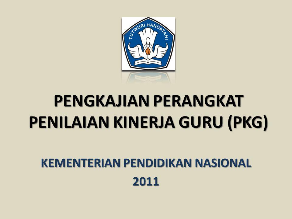 PENGKAJIAN PERANGKAT PENILAIAN KINERJA GURU (PKG) KEMENTERIAN PENDIDIKAN NASIONAL 2011