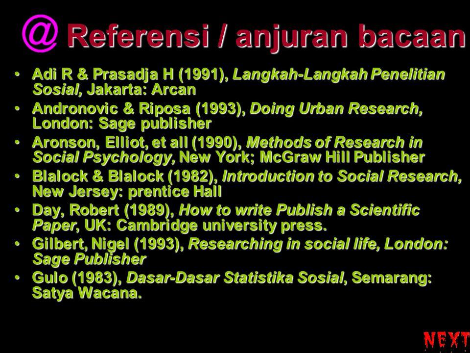Referensi / anjuran bacaan Adi R & Prasadja H (1991), Langkah-Langkah Penelitian Sosial, Jakarta: ArcanAdi R & Prasadja H (1991), Langkah-Langkah Pene