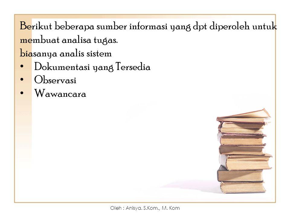 Berikut beberapa sumber informasi yang dpt diperoleh untuk membuat analisa tugas.