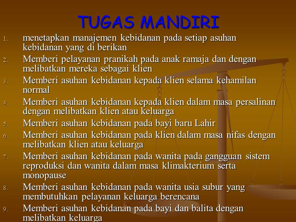 TUGAS MANDIRI 1. menetapkan manajemen kebidanan pada setiap asuhan kebidanan yang di berikan 2. Memberi pelayanan pranikah pada anak ramaja dan dengan