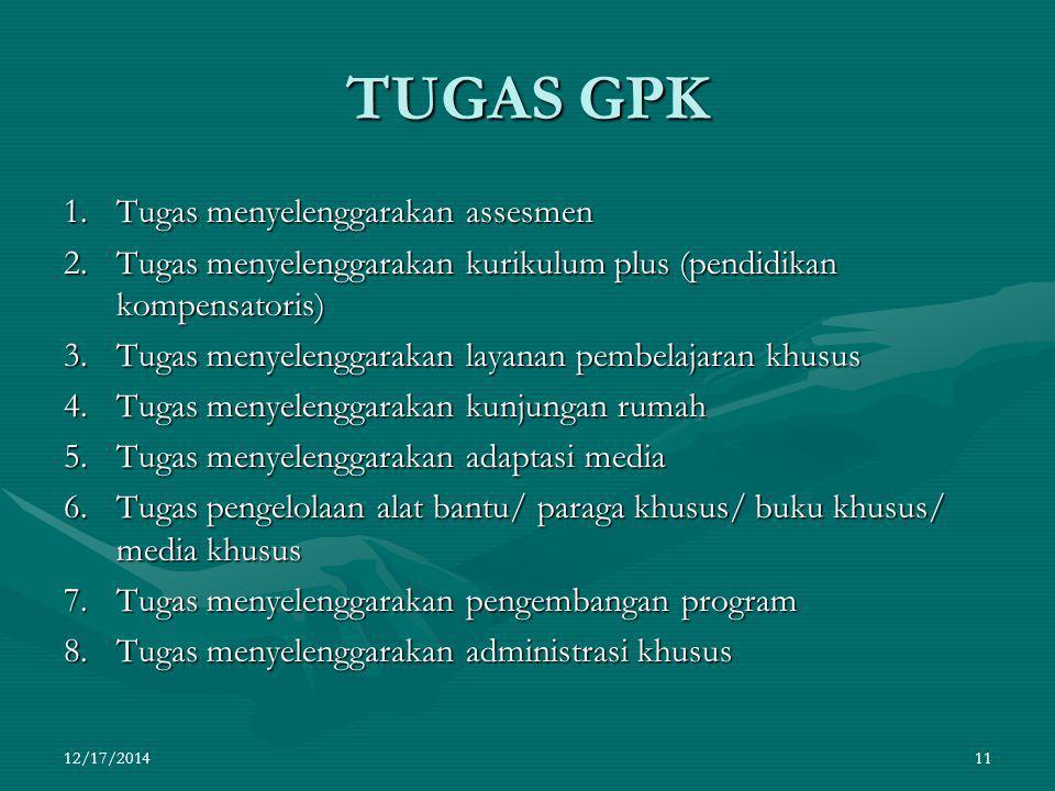 Peran GPK Selain berperan seperti halnya guru pada umunya, GPK memiliki peran khusus yaitu: 1.Mengembangkan dan memelihara kesepadanan optimal ABK den