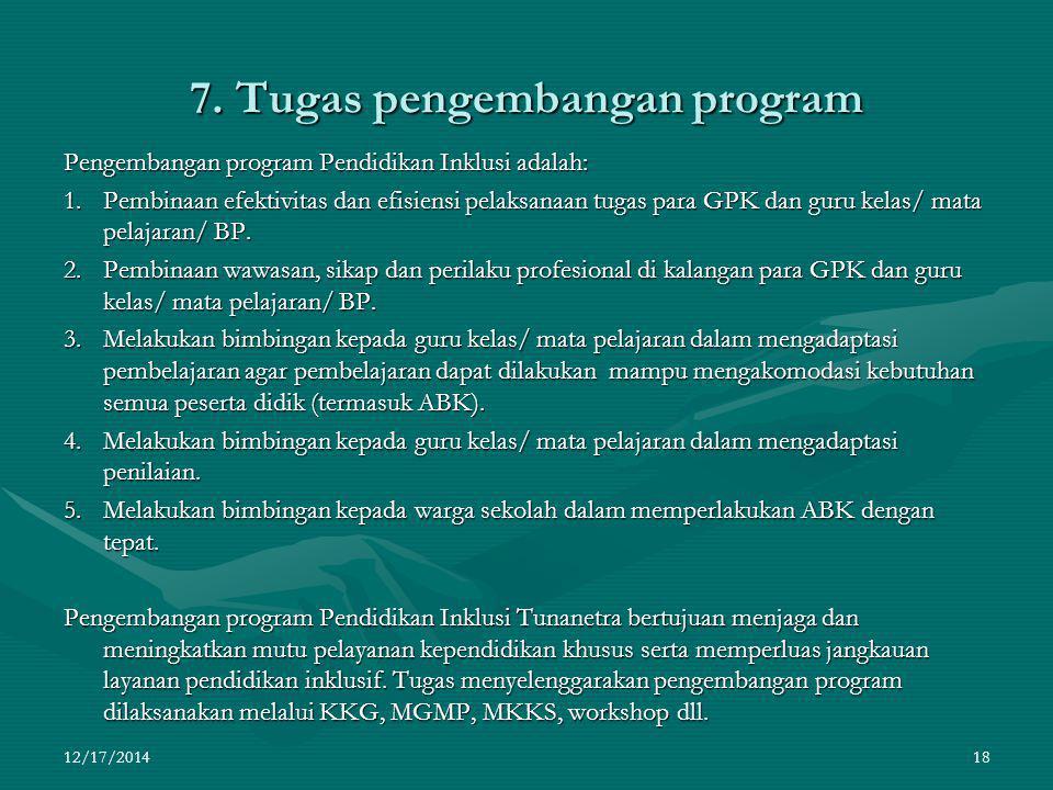 6. Tugas pengelolaan alat bantu/ paraga khusus/ buku khusus/ media khusus Pengelolaan alat bantu/ peraga khusus adalah pengelolaan alat pengajaran, al