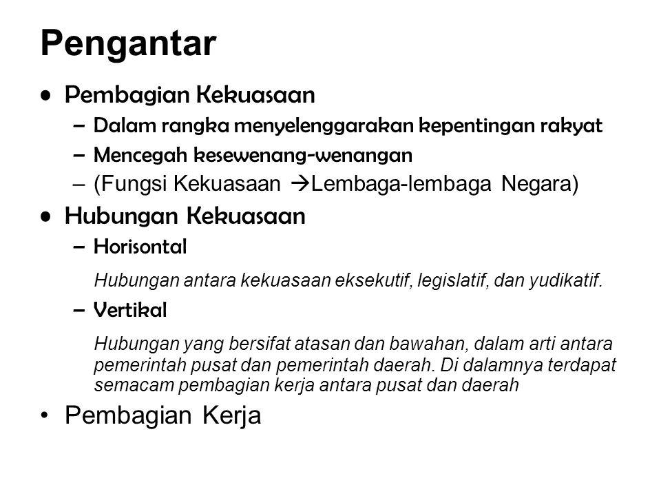 Pembagian Kekuasaan secara Vertikal: Pembagian Kekuasaan menurut tingkatnya.