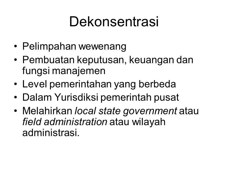 Urusan Pemerintahan Konsep urusan pemerintahan menunjukan dua indikator penting, yaitu fungsi atau aktivitas dan asal urusan pemerintahan tersebut.