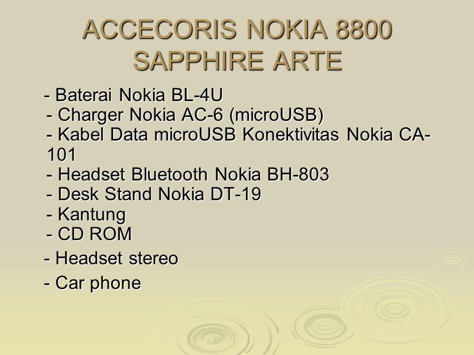 KEKURANGAN NOKIA 8800 SAPPHIRE ARTE  Harga mahal  Tidak ada video call  Limited edition  Tidak ada memory external  Tidak punya infrared  Hanya