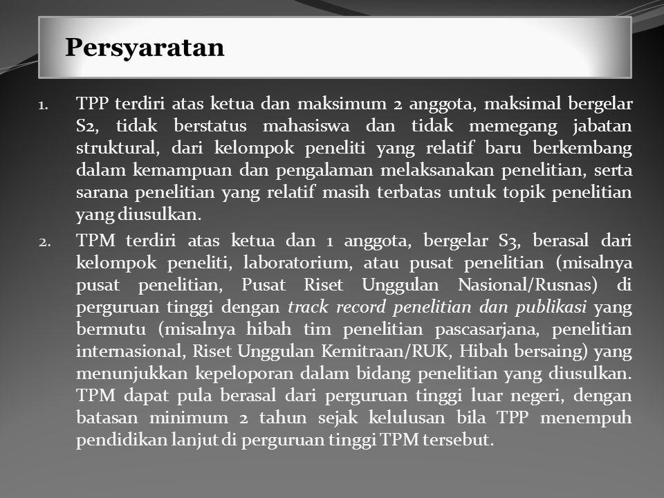 Persyaratan 1. TPP terdiri atas ketua dan maksimum 2 anggota, maksimal bergelar S2, tidak berstatus mahasiswa dan tidak memegang jabatan struktural, d
