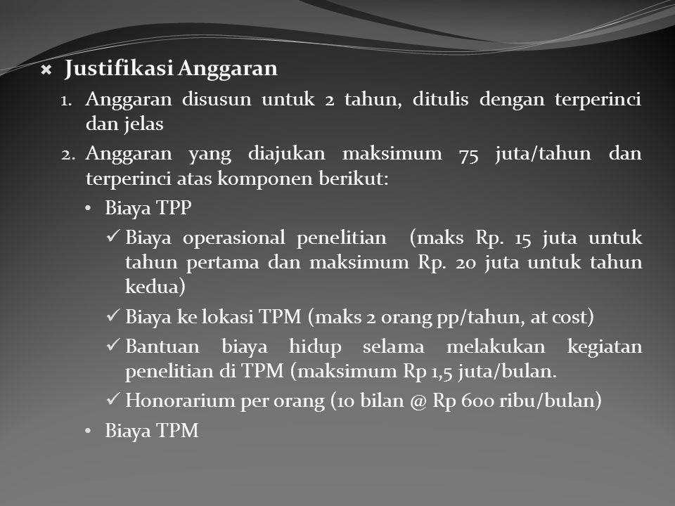  Justifikasi Anggaran 1.Anggaran disusun untuk 2 tahun, ditulis dengan terperinci dan jelas 2.
