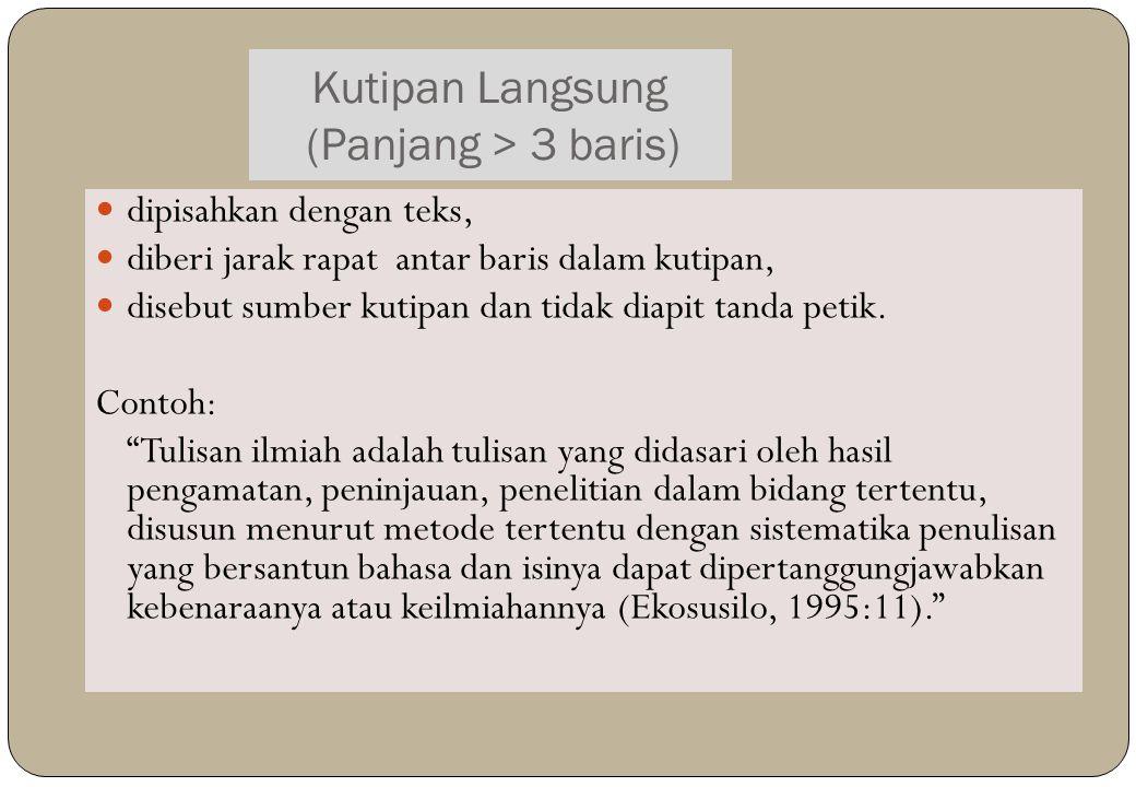 J ENIS K UTIPAN A. Kutipan Lansung (Kutipan < 3 baris atau < 40 kata) diintergrasikan lansung dengan teks, berjarak sama dengan tek asli, diapit denga