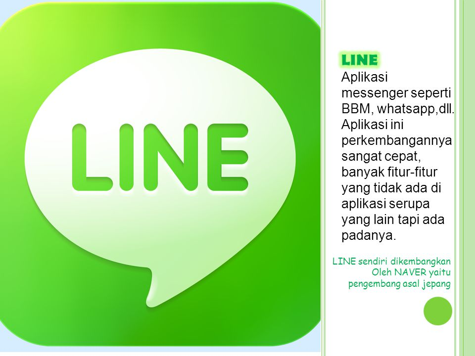 LINE sendiri dikembangkan Oleh NAVER yaitu pengembang asal jepang