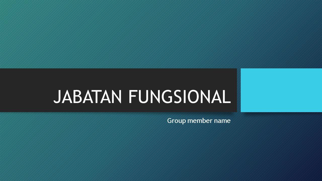 JABATAN FUNGSIONAL Group member name