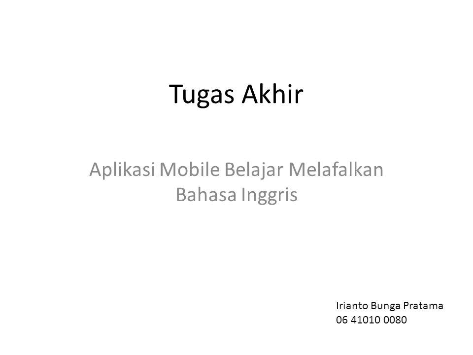 Tugas Akhir Aplikasi Mobile Belajar Melafalkan Bahasa Inggris Irianto Bunga Pratama 06 41010 0080