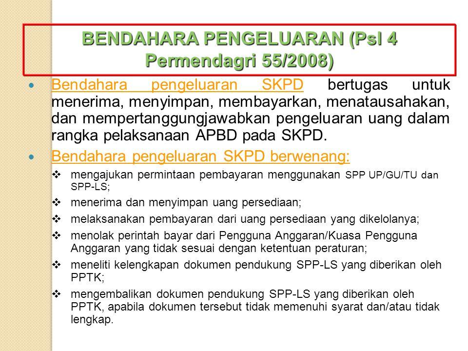 Bendahara pengeluaran SKPD bertugas untuk menerima, menyimpan, membayarkan, menatausahakan, dan mempertanggungjawabkan pengeluaran uang dalam rangka p