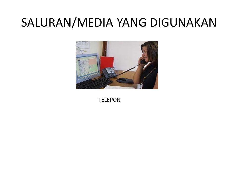 SALURAN/MEDIA YANG DIGUNAKAN TELEPON