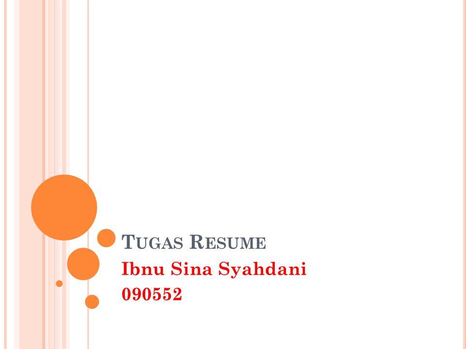 T UGAS R ESUME Ibnu Sina Syahdani 090552