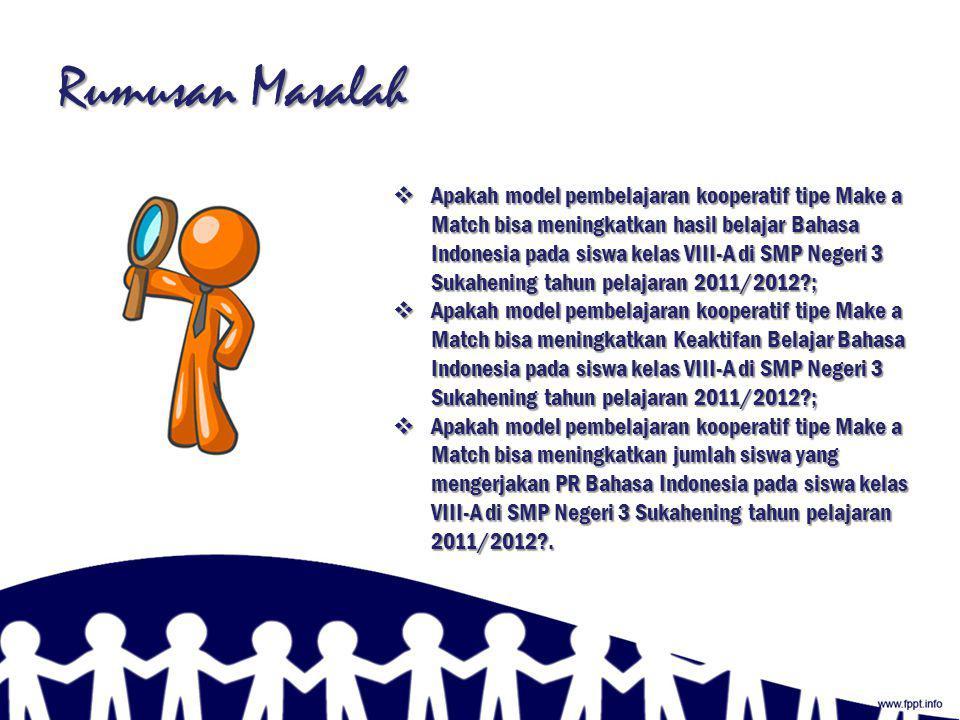 Identifikasi Masalah  Nilai rata-rata ulangan Bahasa Indonesia siswa 48% masih di bawah KKM.  Siswa yang terlibat secara aktif dalam pembelajaran Ba