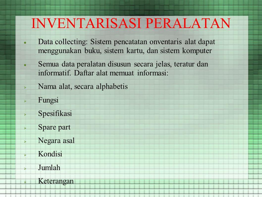 INVENTARISASI PERALATAN Datacollecting Data collecting: Sistem pencatatan onventaris alat dapat menggunakan buku, sistem kartu, dan sistem komputer Se