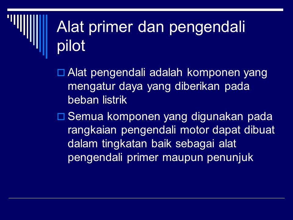  Alat pengendali primer seperti kontaktor motor, stater, pengontrol.