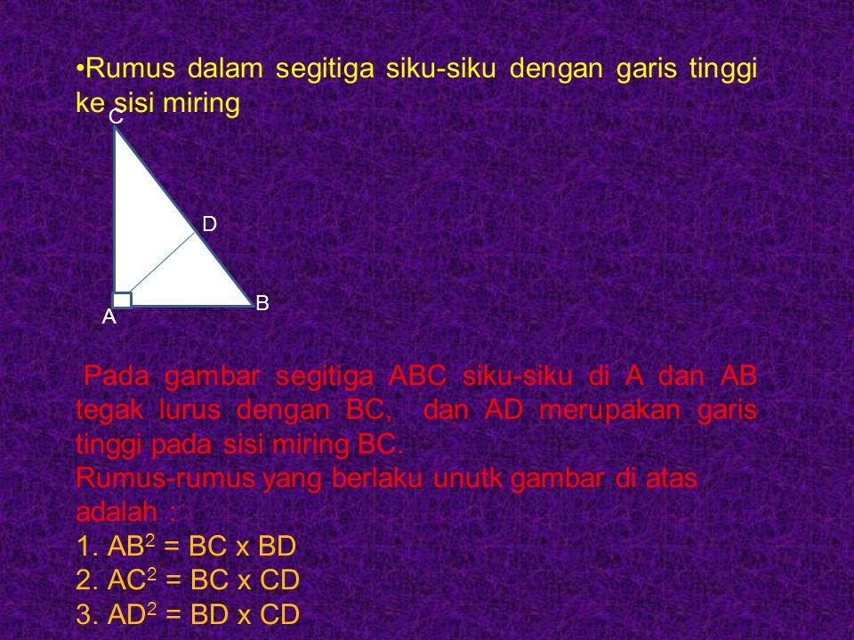 Jika panjang CD = a, AD = b, BE = d, DE = e, dan AB = f, maka berlaku perbandingan- perbandingan sebagai berikut : a. b.