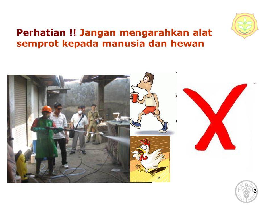 3 Perhatian !! Jangan mengarahkan alat semprot kepada manusia dan hewan