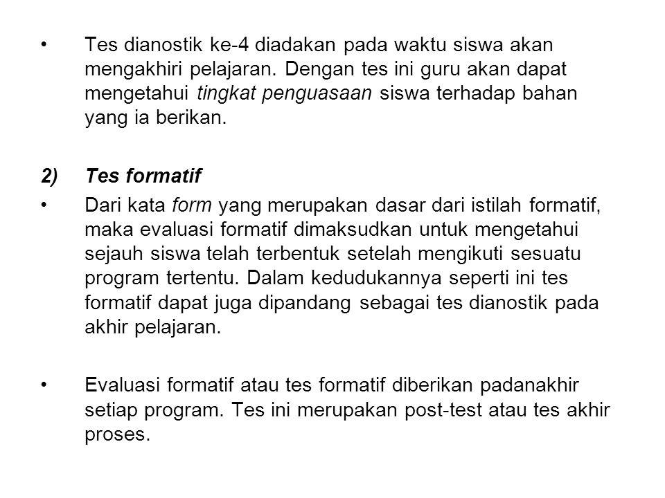 Tes dianostik ke-4 diadakan pada waktu siswa akan mengakhiri pelajaran. Dengan tes ini guru akan dapat mengetahui tingkat penguasaan siswa terhadap ba