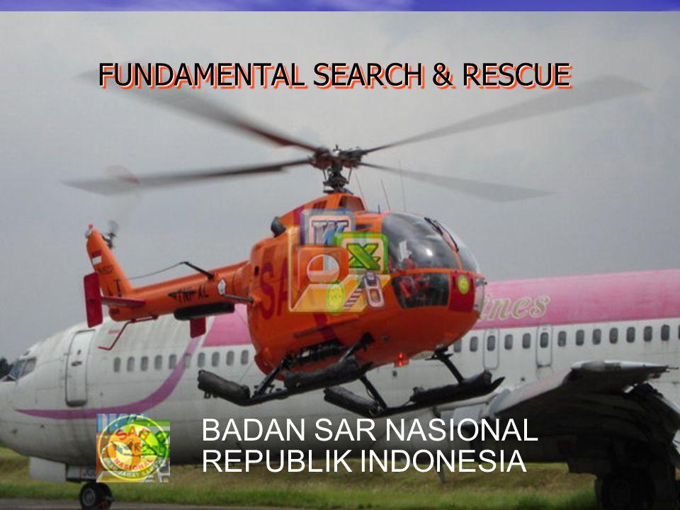 FUNDAMENTAL SEARCH & RESCUE BADAN SAR NASIONAL REPUBLIK INDONESIA