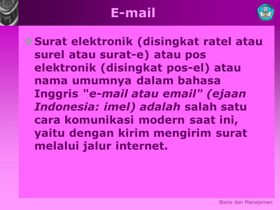 E-mail  Surat elektronik (disingkat ratel atau surel atau surat-e) atau pos elektronik (disingkat pos-el) atau nama umumnya dalam bahasa Inggris e-mail atau email (ejaan Indonesia: imel) adalah salah satu cara komunikasi modern saat ini, yaitu dengan kirim mengirim surat melalui jalur internet.