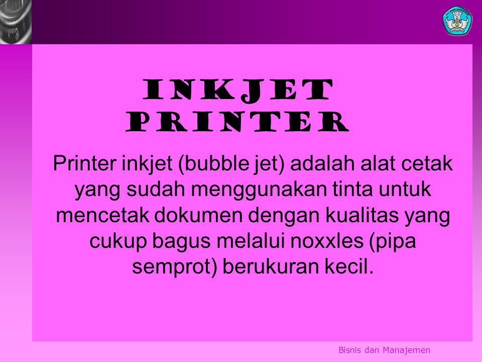 Inkjet printer Printer inkjet (bubble jet) adalah alat cetak yang sudah menggunakan tinta untuk mencetak dokumen dengan kualitas yang cukup bagus melalui noxxles (pipa semprot) berukuran kecil.