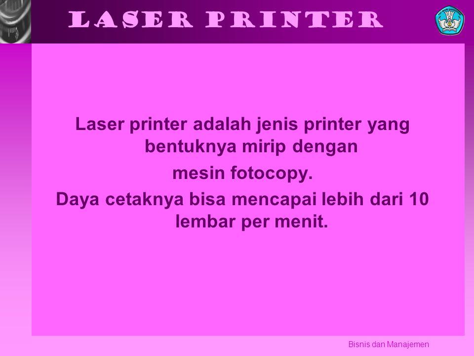 Laser printer Laser printer adalah jenis printer yang bentuknya mirip dengan mesin fotocopy.