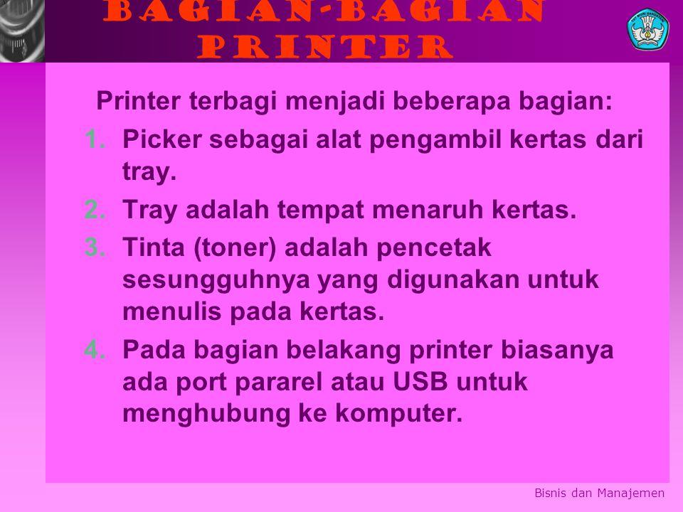 Bagian-bagian printer Printer terbagi menjadi beberapa bagian: 1.Picker sebagai alat pengambil kertas dari tray.