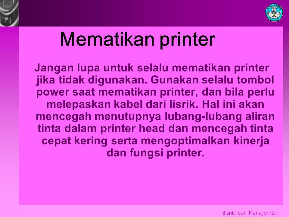 Mematikan printer Jangan lupa untuk selalu mematikan printer jika tidak digunakan.