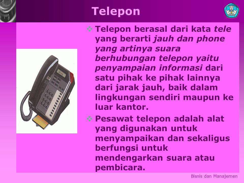 Telepon  Telepon berasal dari kata tele yang berarti jauh dan phone yang artinya suara berhubungan telepon yaitu penyampaian informasi dari satu pihak ke pihak lainnya dari jarak jauh, baik dalam lingkungan sendiri maupun ke luar kantor.