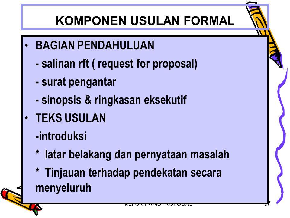 REPORT AND PROPOSAL17 KOMPONEN USULAN FORMAL BAGIAN PENDAHULUAN - salinan rft ( request for proposal) - surat pengantar - sinopsis & ringkasan eksekut