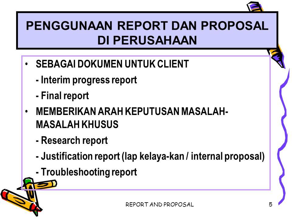 REPORT AND PROPOSAL16 TEKS LAPORAN - Alat bantu untuk memahami teks laporan: judul, jenis & ukuran huruf, alat bantu visual, per-nyataan tinjauan awal dan ringkasan - Introduksi - Isi - Ringkasan, kesimpulan, & reko-mendasi BAGIAN TAMBAHAN